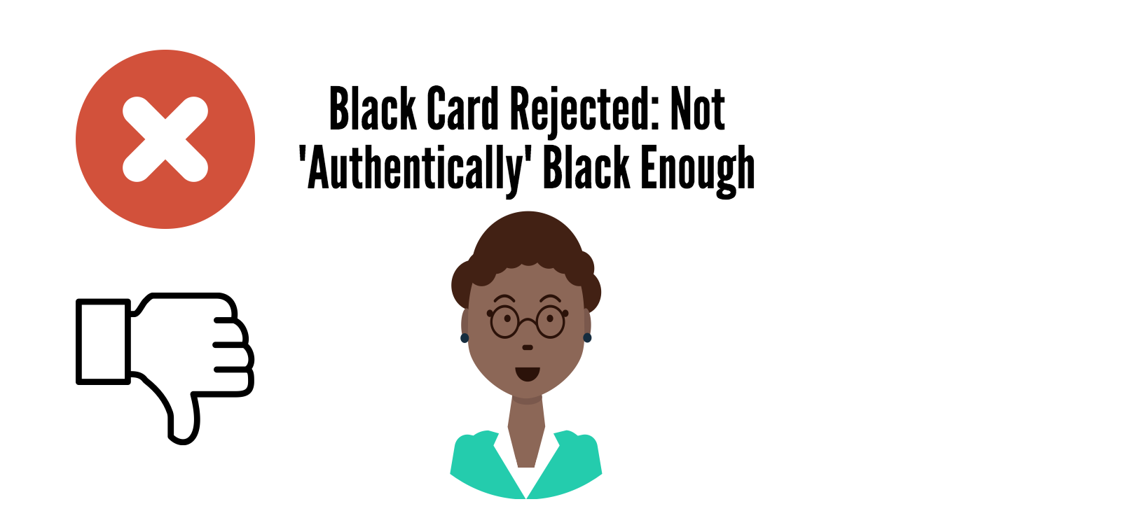 Not Authentically Black: Black Card Rejected