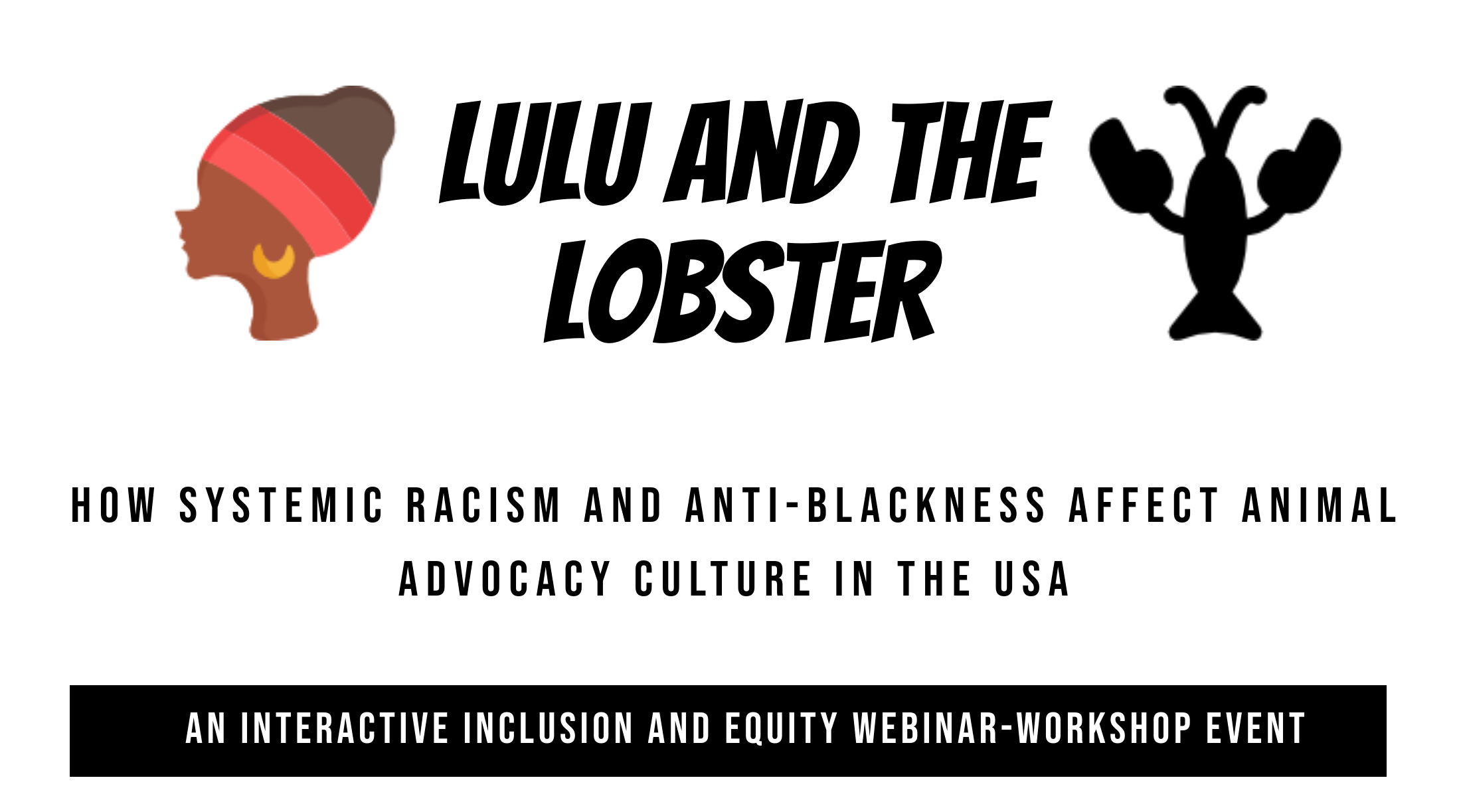 Online Workshop: How Systemic Racism and Anti-Blackness Affect Animal Advocacy Culture (USA)