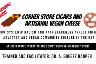 How Systemic Racism and Anti-Blackness Affect Vegan Commodity Culture (Webinar 2)